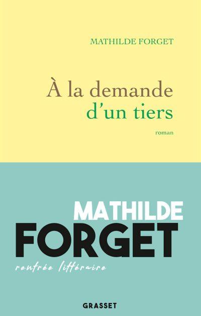 « A la demande d'un tiers » de Mathilde Forget